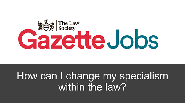 How can I change specialism within the law?